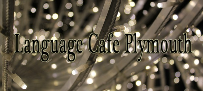 Language Cafe – Tea Party and Christmas Lights Switch On Plymouth