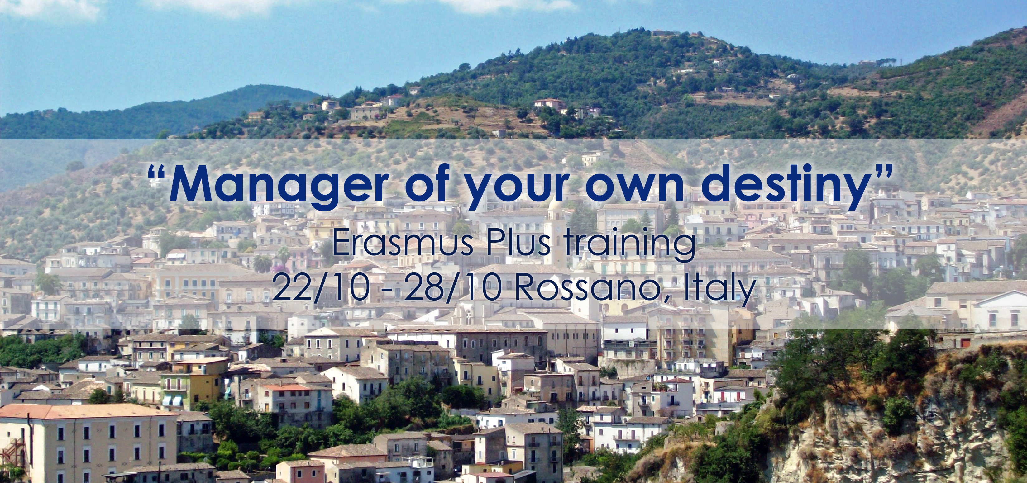 Manager of your own destiny Rossano Erasmus Plus training